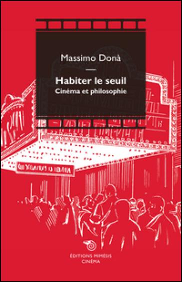 Habiter le seuil. Cinéma et philosophie - Massimo Donà pdf epub