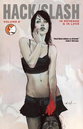 Hack/Slash Vol 6: In Revenge and In Love