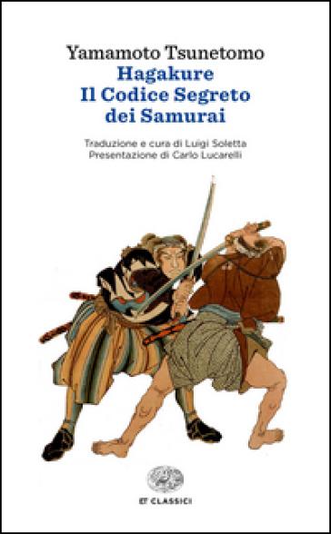 Hagakure. Il codice segreto dei samurai - Yamamoto Tsunetomo   Rochesterscifianimecon.com