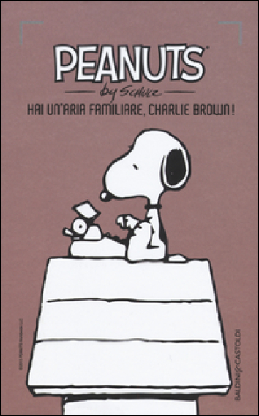 Hai un'aria familiare, Charlie Brown!. 24. - Charles Monroe Schulz |