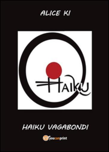 Haiku vagabondi - Alice Ki |