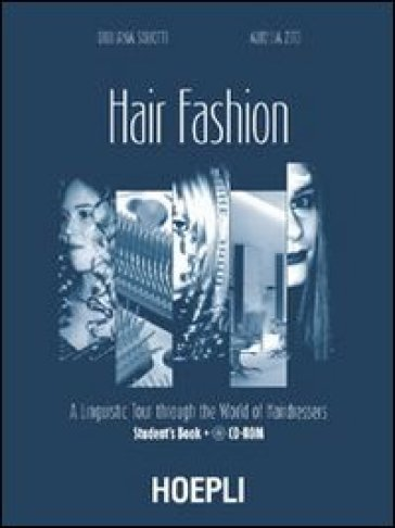 Hair fashion. A linguistic Tour through the World of Hairdressers. Student's Book. Con Cd Audio