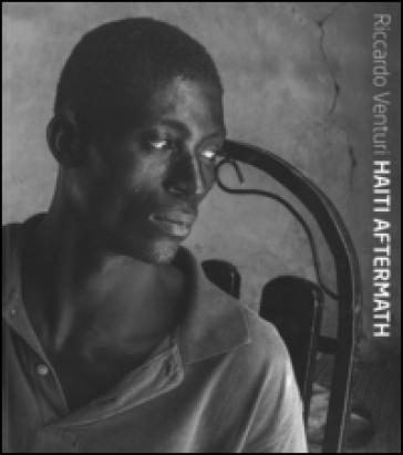 Haiti aftermath. Ediz. italiana e inglese - Riccardo Venturi |
