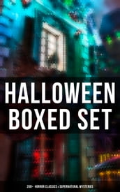 Halloween Boxed Set: 200+ Horror Classics & Supernatural Mysteries