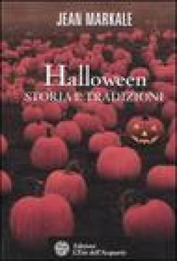 Halloween. Storia e tradizioni - Jean Markale |