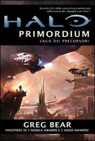 Halo Primordium. Saga dei Precursori. 2. - Greg Bear pdf epub