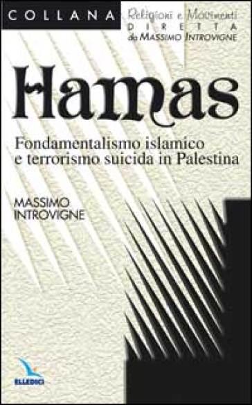 Hamas. Fondamentalismo islamico e terrorismo suicida in Palestina - Massimo Introvigne | Kritjur.org