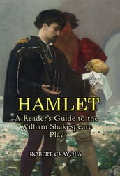 Hamlet: A Reader s Guide to the William Shakespeare Play