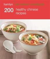 Hamlyn All Colour Cookery: 200 Healthy Chinese Recipes