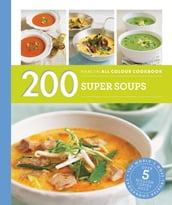 Hamlyn All Colour Cookery: 200 Super Soups
