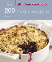 Hamlyn All Colour Cookery: 200 Make Ahead Dishes
