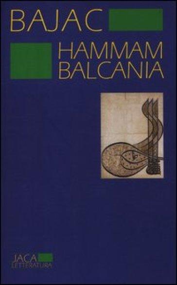 Hammam Balcania - Vladimir Bajac | Kritjur.org