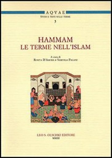 Hammam. Le terme nell'Islam. Convegno Internazionale di studi (Santa Cesarea Terme, 15-16 maggio 2008) - S. Pagani |