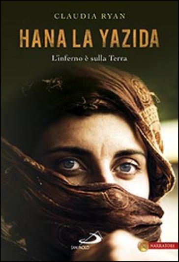Hana la Yazida. L'inferno è sulla Terra - Claudia Ryan | Kritjur.org
