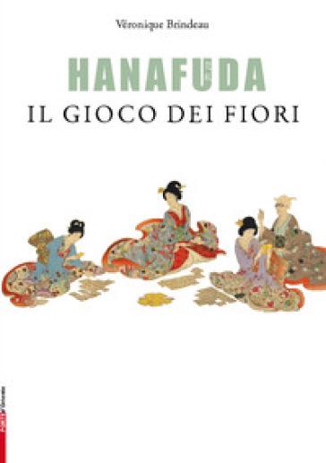 Hanafuda, il gioco dei fiori. Con gadget - Veronique Brindeau   Thecosgala.com