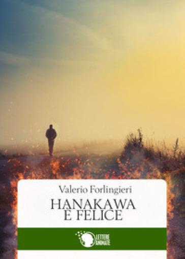 Hanakawa è felice - Valerio Forlingieri |