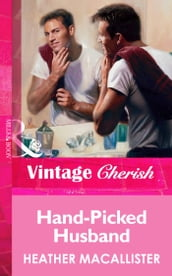 Hand-Picked Husband (Mills & Boon Vintage Cherish)
