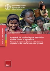 Handbook for Monitoring and Evaluation of Child Labour in Agriculture
