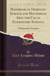 Handbook of Domestic Science and Household Arts for Use in Elementary Schools