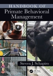 Handbook of Primate Behavioral Management