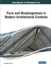 Handbook of Research on Form and Morphogenesis in Modern Architectural Contexts