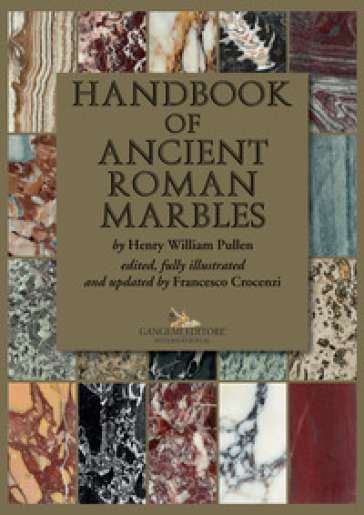 Handbook of ancient roman marbles. Ediz. a colori - Henry William Pullen | Kritjur.org