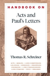 Handbook on Acts and Paul s Letters (Handbooks on the New Testament)
