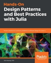 Hands-On Design Patterns with Julia 1.0