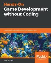 Hands-On Game Development without Coding