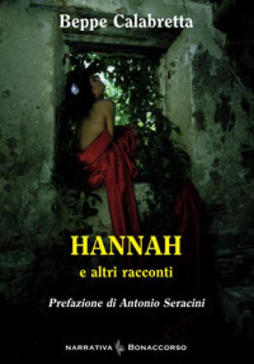 Hannah e altri racconti - Beppe Calabretta |