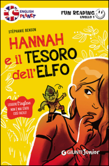 Hannah e il tesoro dell'elfo. Primo livello. Fun reading