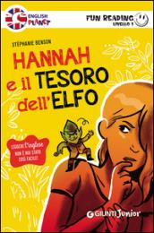 Hannah e il tesoro dell'elfo. Primo livello. Fun reading - Stèphanie Benson
