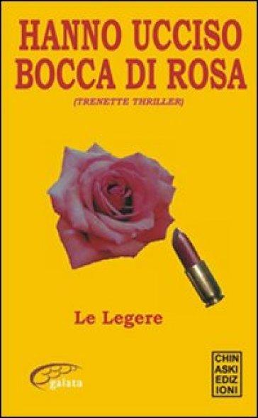 Hanno ucciso Bocca di rosa - Le Legere |