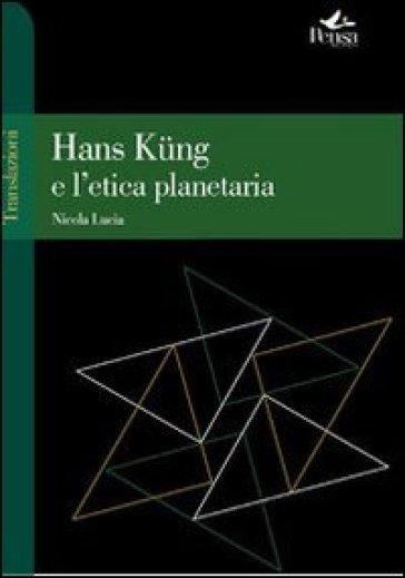 Hans Kung e l'etica planetaria - Nicola Lucia   Kritjur.org