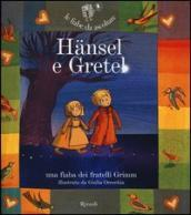 Hansel e Gretel. Ediz. illustrata. Con CD Audio