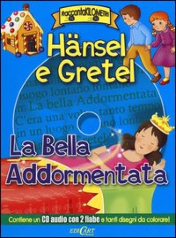 Hansel e Gretel-La bella addormentata. Con CD Audio