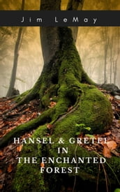 Hansel and Gretel in the Enchanted Forest