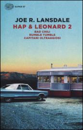 Hap & Leonard 2: Bad Chili-Rumble tumble-Capitani oltraggiosi. 2.