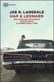 Hap & Leonard: Una stagione selvaggia. Mucho Mojo. Il mambo degli orsi