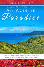 Happier Than A Billionaire: An Acre in Paradise