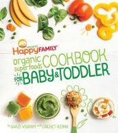 Happy Family Organic Superfoods Cookbook for Baby and Toddler