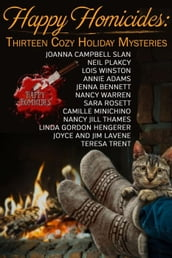 Happy Homicides: Thirteen Cozy Holiday Mysteries Vol 1