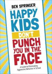 Happy Kids Don t Punch You in the Face