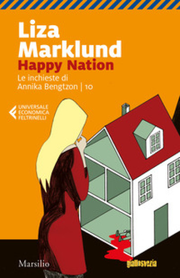 Happy Nation. Le inchieste di Annika Bengtzon. 10. - Liza Marklund | Thecosgala.com