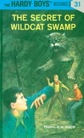 Hardy Boys 31: The Secret of Wildcat Swamp