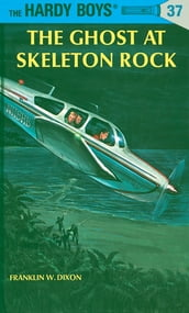 Hardy Boys 37: The Ghost at Skeleton Rock