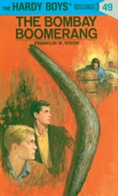 Hardy Boys 49: The Bombay Boomerang