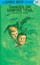 Hardy Boys 50: Danger on Vampire Trail