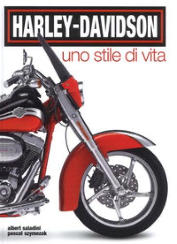 Harley-Davidson. Uno stile di vita. Ediz. a colori - Albert Saladini | Thecosgala.com