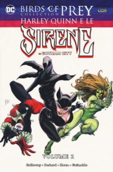 Harley Quinn e le sirene di Gotham City. Birds of prey collection. 2. - Tony Bedard |